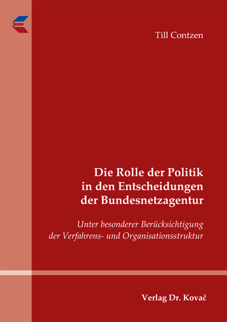 Cover: Die Rolle der Politik in den Entscheidungen der Bundesnetzagentur
