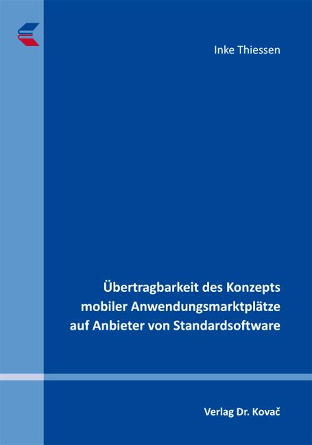 Cover: Übertragbarkeit des Konzepts mobiler Anwendungsmarktplätze auf Anbieter von Standardsoftware