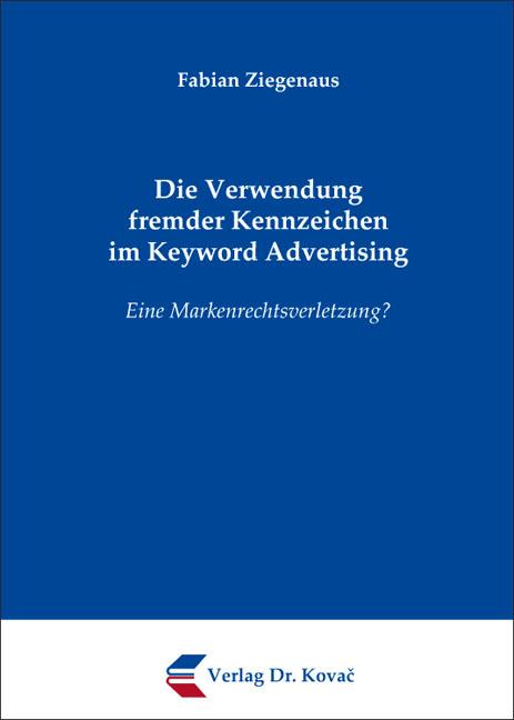 Cover: Die Verwendung fremder Kennzeichen im Keyword Advertising