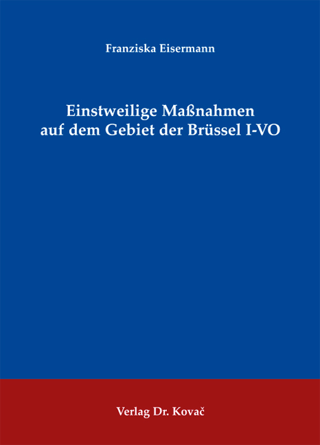 Cover: Einstweilige Maßnahmen auf dem Gebiet der Brüssel I-VO