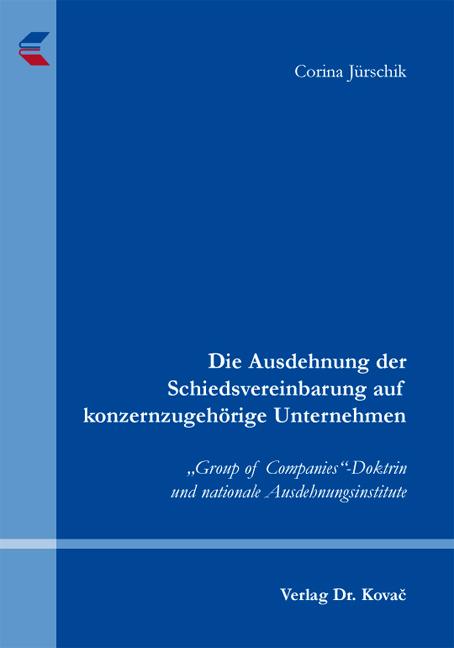 Cover: Die Ausdehnung der Schiedsvereinbarung auf konzernzugehörige Unternehmen