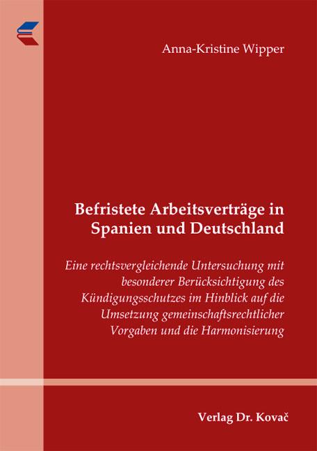 Cover: Befristete Arbeitsverträge in Spanien und Deutschland
