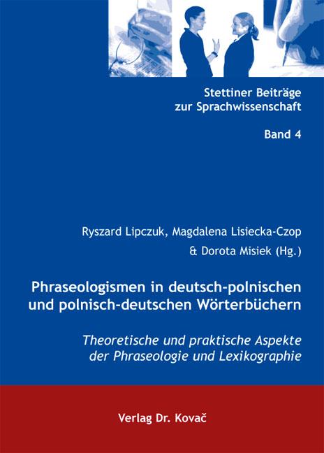 Cover: Phraseologismen in deutsch-polnischen und polnisch-deutschen Wörterbüchern
