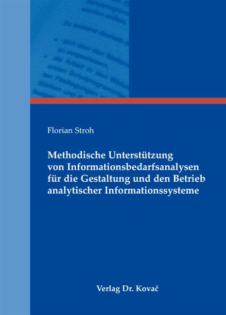 Cover: Methodische Unterstützung von Informationsbedarfsanalysen für die Gestaltung und den Betrieb analytischer Informationssysteme