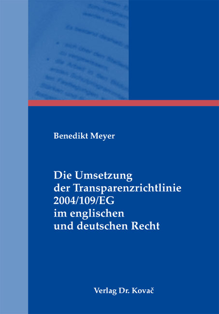 Cover: Die Umsetzung der Transparenzrichtlinie 2004/109/EG im englischen und deutschen Recht