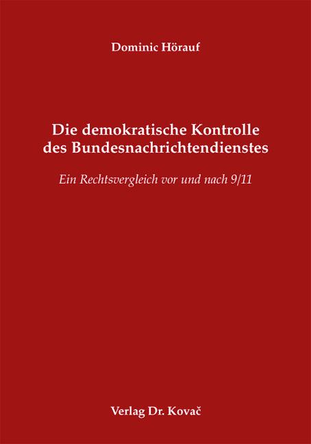 Cover: Die demokratische Kontrolle des Bundesnachrichtendienstes