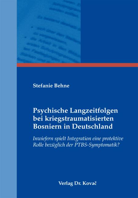 Cover: Psychische Langzeitfolgen bei kriegstraumatisierten Bosniern in Deutschland