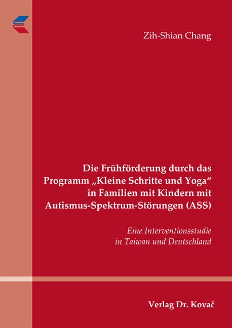 """Cover: Die Frühförderung durch das Programm """"Kleine Schritte und Yoga"""" in Familien mit Kindern mit Autismus-Spektrum-Störungen (ASS)"""
