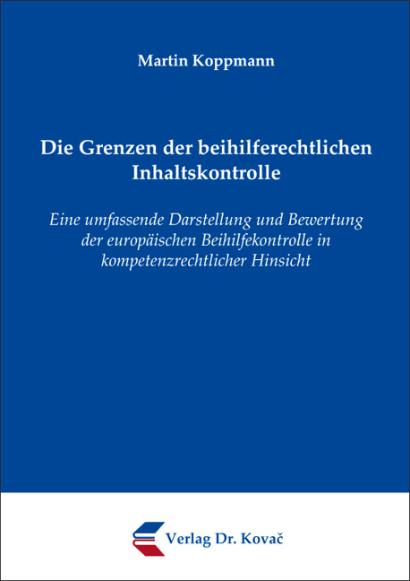 Cover: Die Grenzen der beihilferechtlichen Inhaltskontrolle