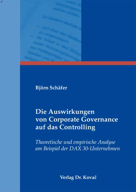Cover: Die Auswirkungen von Corporate Governance auf das Controlling