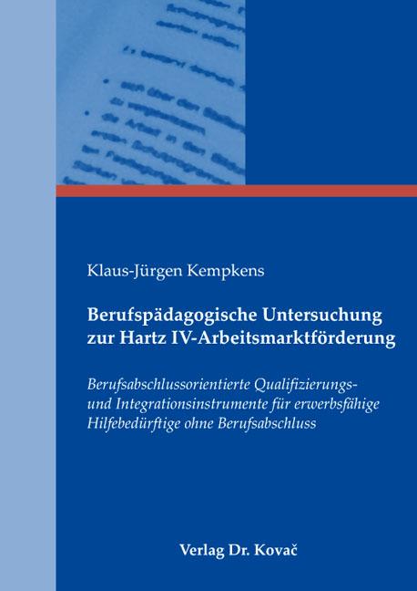 Cover: Berufspädagogische Untersuchung zur Hartz IV-Arbeitsmarktförderung