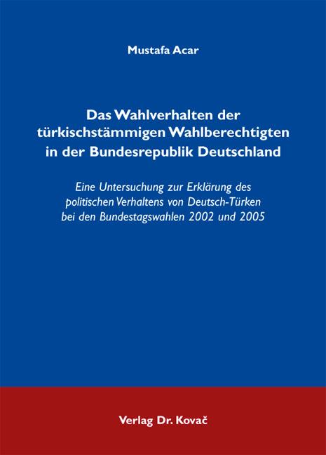Cover: Das Wahlverhalten der türkischstämmigen Wahlberechtigten in der Bundesrepublik Deutschland
