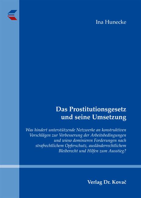 Cover: Das Prostitutionsgesetz und seine Umsetzung