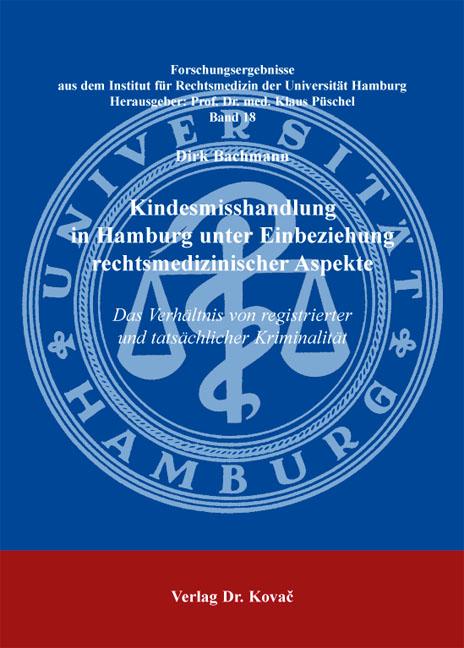 Cover: Kindesmisshandlung in Hamburg unter Einbeziehung rechtsmedizinischer Aspekte