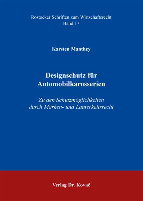 Cover: Designschutz für Automobilkarosserien