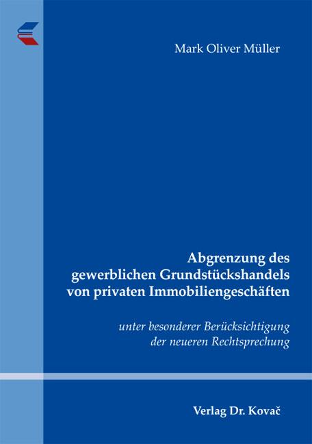 Cover: Abgrenzung des gewerblichen Grundstückshandels von privaten Immobiliengeschäften