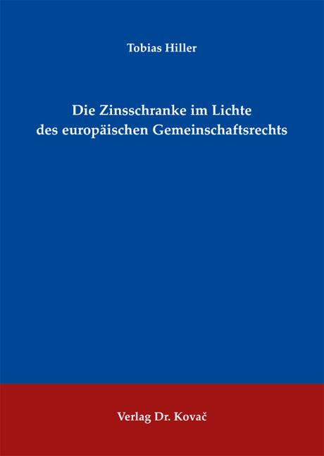 Cover: Die Zinsschranke im Lichte des europäischen Gemeinschaftsrechts