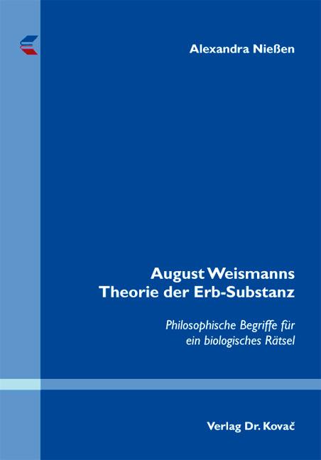 Cover: August Weismanns Theorie der Erb-Substanz