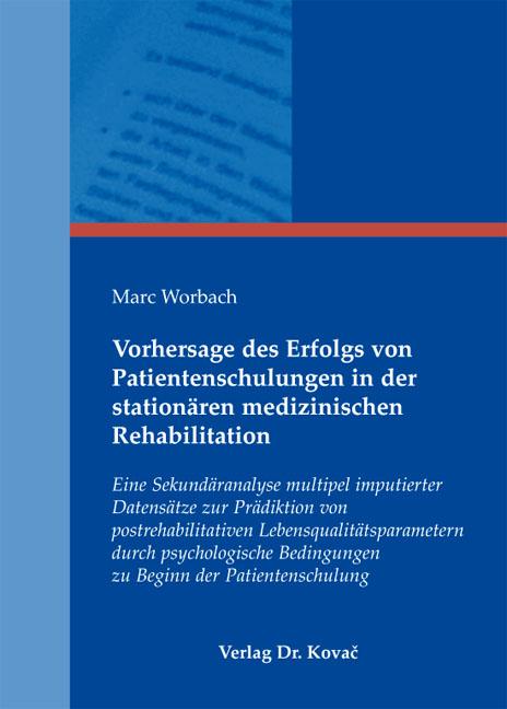 Cover: Vorhersage des Erfolgs von Patientenschulungen in der stationären medizinischen Rehabilitation