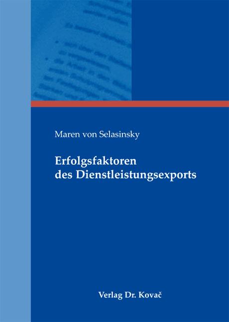 Cover: Erfolgsfaktoren des Dienstleistungsexports