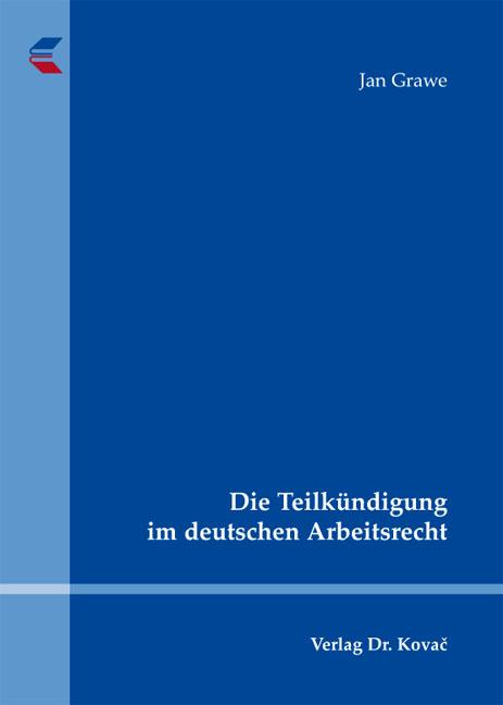 Cover: Die Teilkündigung im deutschen Arbeitsrecht