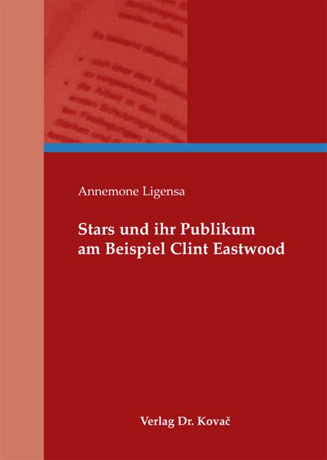 Cover: Stars und ihr Publikum am Beispiel Clint Eastwood