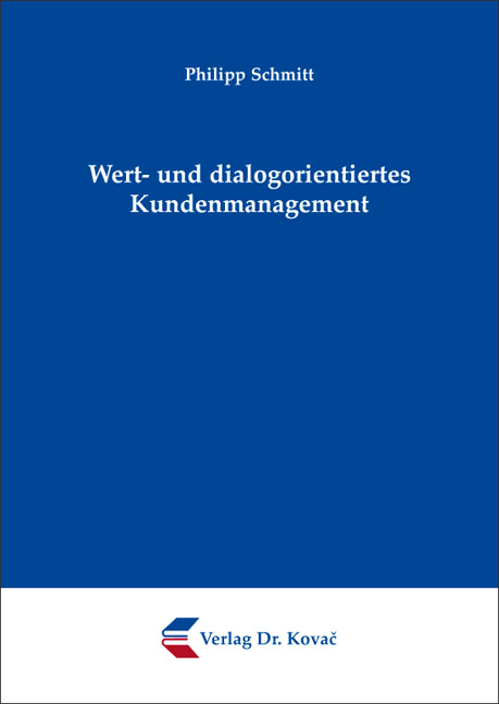 Cover: Wert- und dialogorientiertes Kundenmanagement