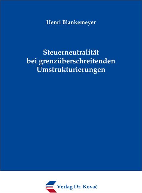 Cover: Steuerneutralität bei grenzüberschreitenden Umstrukturierungen