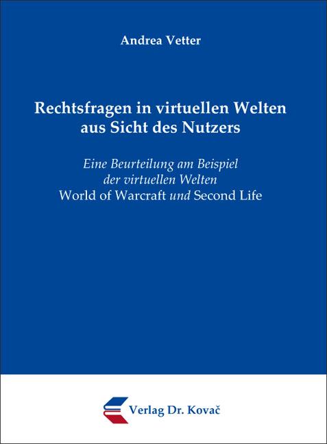 Cover: Rechtsfragen in virtuellen Welten aus Sicht des Nutzers
