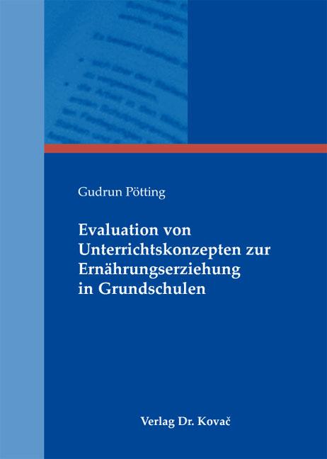 Cover: Evaluation von Unterrichtskonzepten zur Ernährungserziehung in Grundschulen