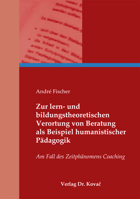 Cover: Zur lern- und bildungstheoretischen Verortung von Beratung als Beispiel humanistischer Pädagogik