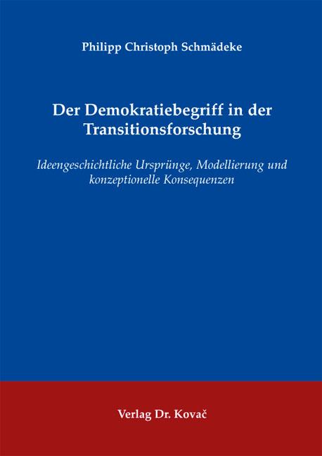 Cover: Der Demokratiebegriff in der Transitionsforschung