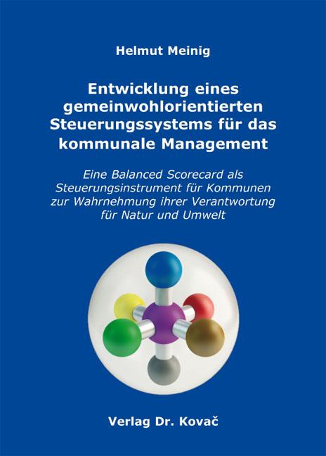 Cover: Entwicklung eines gemeinwohlorientierten Steuerungssystems für das kommunale Management