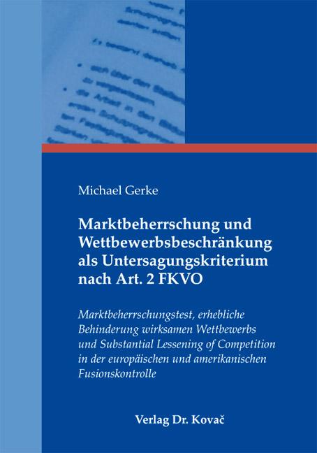 Cover: Marktbeherrschung und Wettbewerbsbeschränkung als Untersagungskriterium nach Art. 2 FKVO