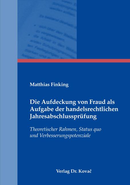 Cover: Die Aufdeckung von Fraud als Aufgabe der handelsrechtlichen Jahresabschlussprüfung