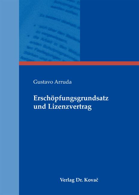 Cover: Erschöpfungsgrundsatz und Lizenzvertrag