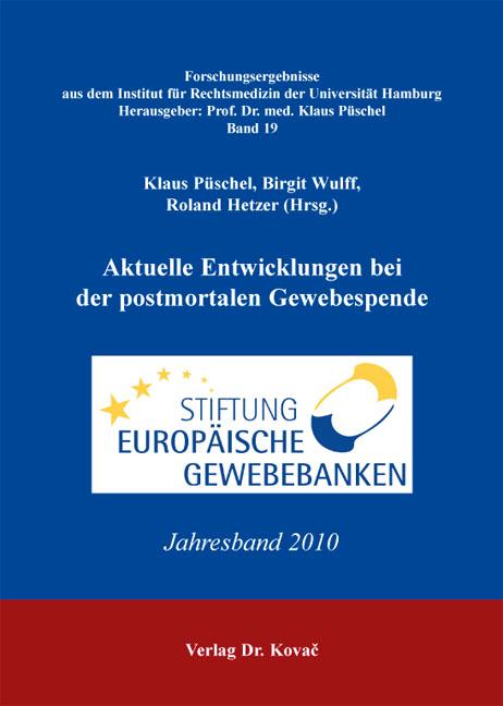 Cover: Aktuelle Entwicklungen bei der postmortalen Gewebespende