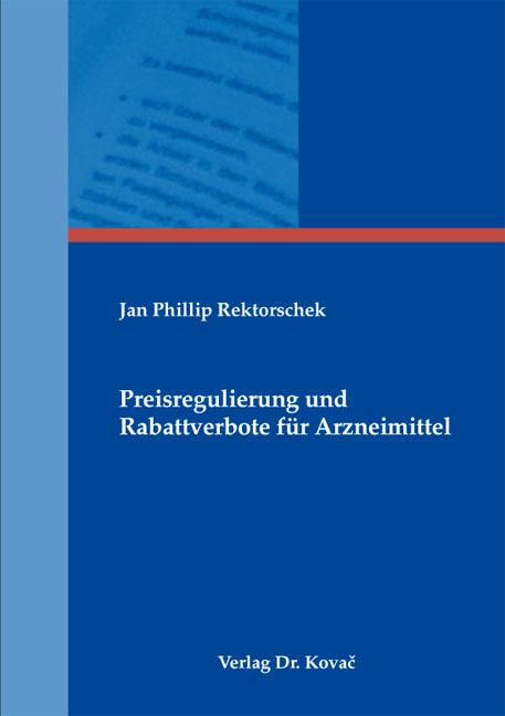 Cover: Preisregulierung und Rabattverbote für Arzneimittel