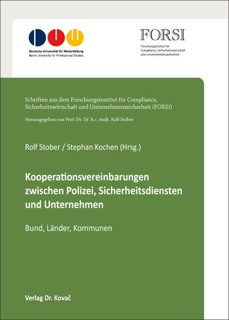 Cover: Kooperationsvereinbarungen zwischen Polizei, Sicherheitsdiensten und Unternehmen