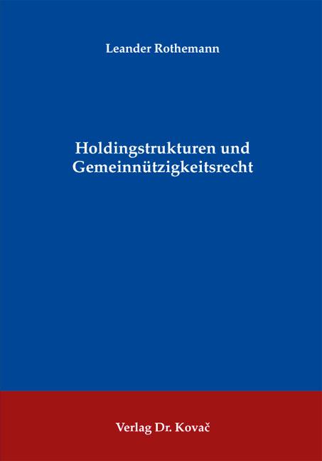 Cover: Holdingstrukturen und Gemeinnützigkeitsrecht