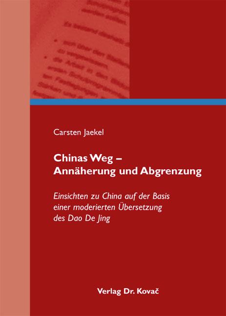 Cover: Chinas Weg – Annäherung und Abgrenzung