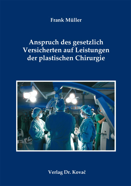 Cover: Anspruch des gesetzlich Versicherten auf Leistungen der plastischen Chirurgie