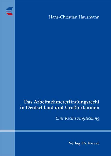 Cover: Das Arbeitnehmererfindungsrecht in Deutschland und Großbritannien
