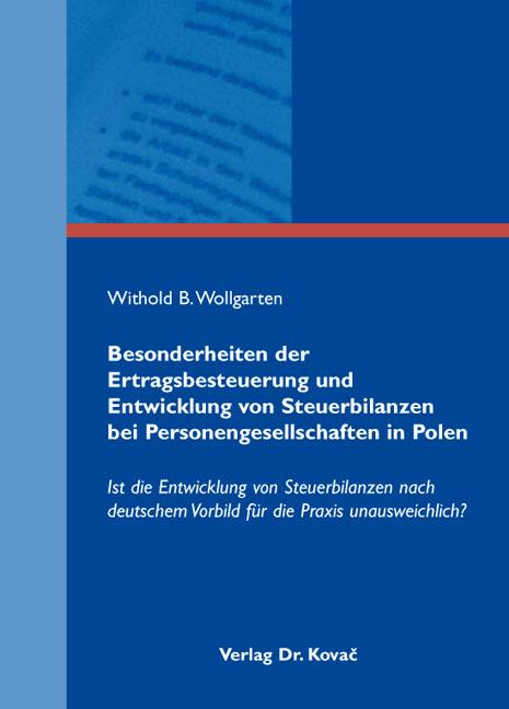 Cover: Besonderheiten der Ertragsbesteuerung und Entwicklung von Steuerbilanzen bei Personengesellschaften in Polen