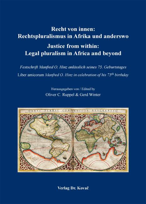 Cover: Recht von innen: Rechtspluralismus in Afrika und anderswo  Justice from within: Legal pluralism in Africa and beyond