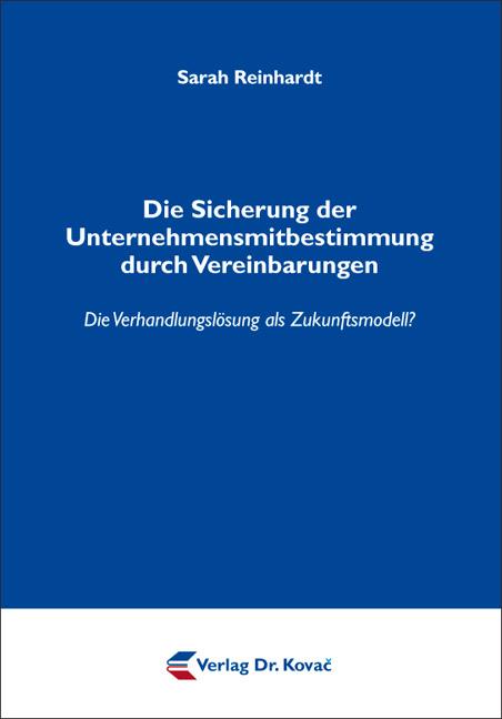 Cover: Die Sicherung der Unternehmensmitbestimmung durch Vereinbarungen