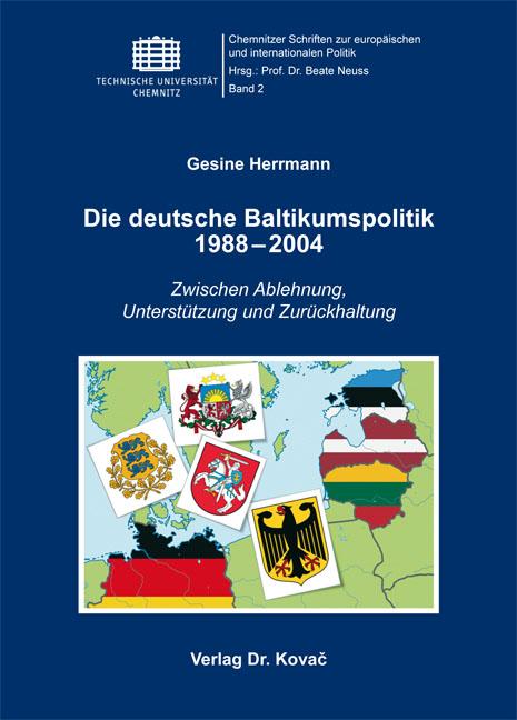 Cover: Die deutsche Baltikumspolitik 1988–2004