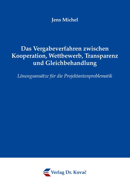 Cover: Das Vergabeverfahren zwischen Kooperation, Wettbewerb, Transparenz und Gleichbehandlung
