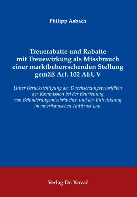 Cover: Treuerabatte und Rabatte mit Treuewirkung als Missbrauch einer marktbeherrschenden Stellung gemäß Art. 102 AEUV