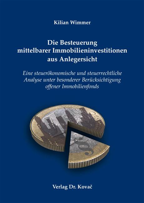 Cover: Die Besteuerung mittelbarer Immobilieninvestitionen aus Anlegersicht